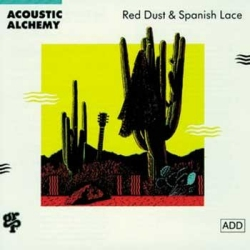 1987_acoustic_alchemy_red_dust_and_spanish_lace