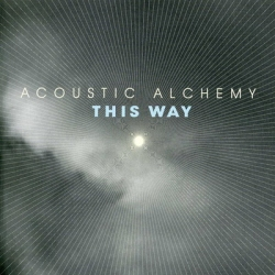 2007_acoustic_alchemy_this_way